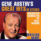 Play & Download Gene Austin's Great Hits in Stereo / Restless Heart by Gene Austin | Napster