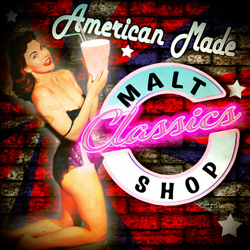 American Made Malt Shop Classics by Various Artists