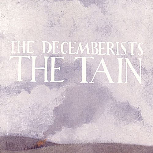 Play & Download The Tain by The Decemberists | Napster