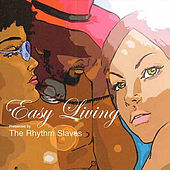 Play & Download Easy Living by Rhythm Slaves | Napster