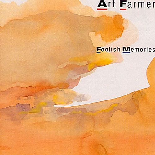 Play & Download Foolish Memories by Art Farmer | Napster