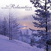 The Ultimate Relaxation Album II by Various Artists