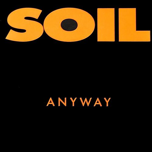 Play & Download Anyway by Soil | Napster