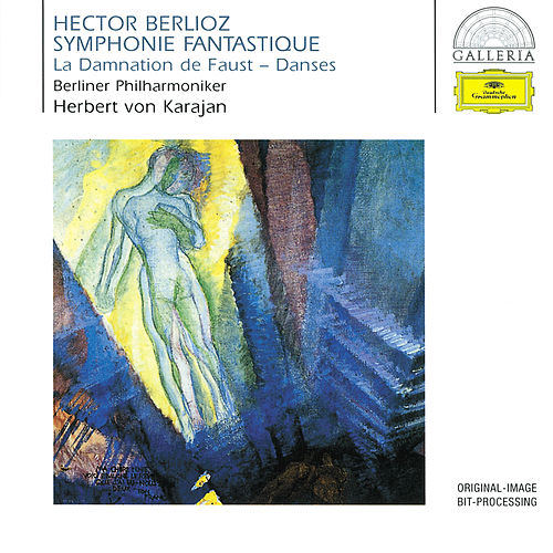 Play & Download Berlioz: Symphonie fantastique Op.14; La Damnation de Faust Op.24 by Berliner Philharmoniker | Napster