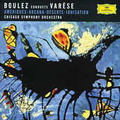 Play & Download Varése: Amériques; Arcana; Déserts; Ionisation by Chicago Symphony Orchestra | Napster