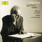 Play & Download Debussy: 12 Etudes / Boulez: Sonata No.2 by Maurizio Pollini | Napster