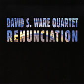 Renunciation by David S. Ware