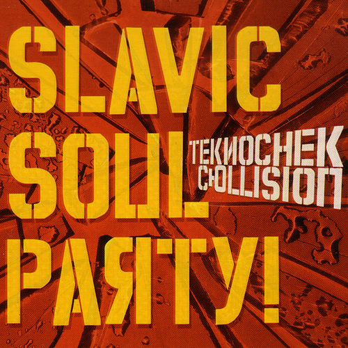 Play & Download Teknochek Collision by Slavic Soul Party! | Napster