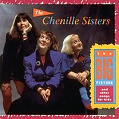 Play & Download The Big Picture by The Chenille Sisters | Napster