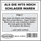 Play & Download Als die Hits noch Schlager waren Folge 2 by Various Artists | Napster