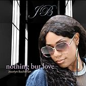 Nothing But Love by Jocelyn Buchanan