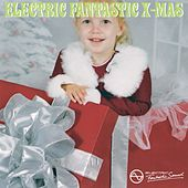 Play & Download Electric Fantastic X-mas by Various Artists | Napster