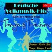 Deutsche Volksmusik Hits - Zeitlose Musik zum Tanzen & Träumen, Vol. 5 (Foxtrott, Rock'n Roll, Tango, Walzer & mehr) by Various Artists