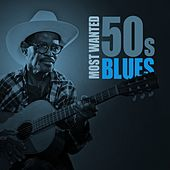 Play & Download Most Wanted 50s Blues by Various Artists | Napster