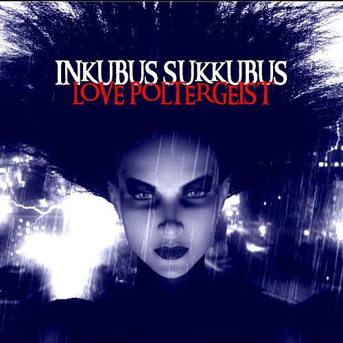 Play & Download Love Poltergeist by Inkubus Sukkubus | Napster