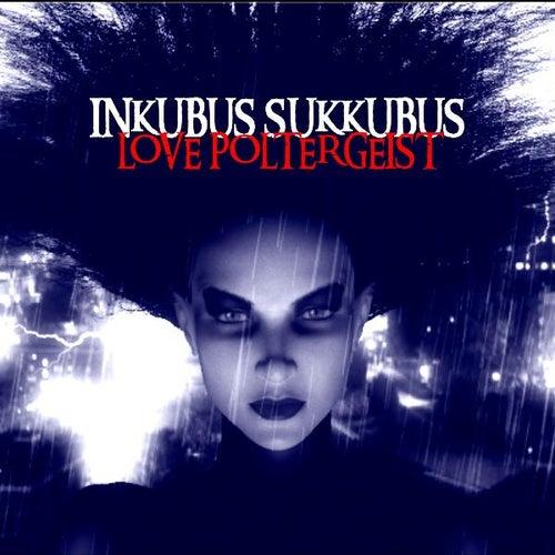 Love Poltergeist by Inkubus Sukkubus