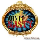 Aunt Nasty by Chris Cortez