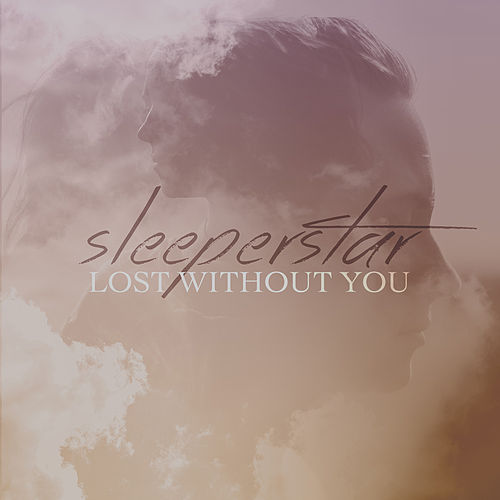 Play & Download Lost Without You - Single by Sleeperstar | Napster