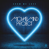Show Me Love by Michael Mind Project