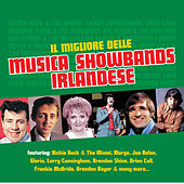 Play & Download Il Migliore delle Musica Showbands Irlandese by Various Artists | Napster