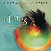 Play & Download Unfolding by Axiom of Choice | Napster