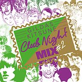 Play & Download Gildas Kitsuné Club Night Mix #2 by Various Artists | Napster