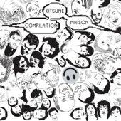 Kitsuné Maison Compilation by Various Artists