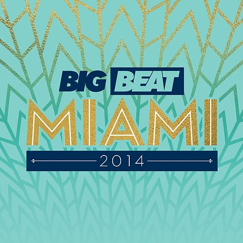Play & Download Big Beat Miami 2014 by Various Artists | Napster