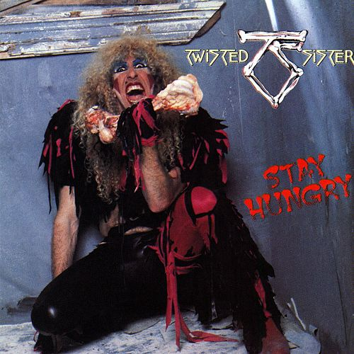 Stay Hungry by Twisted Sister