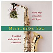 Play & Download Mistletoe Sax by The Northstar Jazz Ensemble | Napster