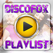 Play & Download Discofox Playlist by Various Artists | Napster