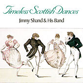 Play & Download Timeless Scottish Dances by Jimmy Shand | Napster