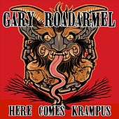 Play & Download Here Comes Krampus by Gary Roadarmel | Napster