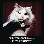 Play & Download Untitled (Call Out Your Name) (Remixes) by Paul Woolford | Napster