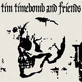 Tim Timebomb and Friends by Tim Timebomb