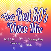 The Best 80's Disco Mix by Various Artists