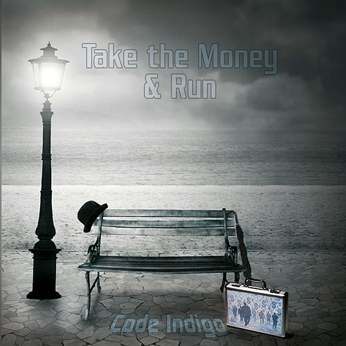 Take the Money and Run by Code Indigo