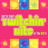 Outta Sight Twitchin' Hits of the 60's by Various Artists
