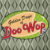 Golden Days of Doo Wop by Various Artists