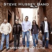 Play & Download Parkersburg Skyline (Remastered) by The Steve Hussey Band | Napster
