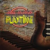 Play & Download Playtime by Mike Murray | Napster