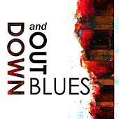Play & Download Down and Out Blues by Various Artists | Napster