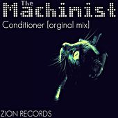 Play & Download Conditioner by Machinist | Napster