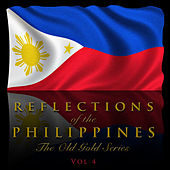 Reflections of the Philippines: The Old Gold Series, Vol. 4 by Various Artists