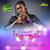 Mama Dont Cry - Single by Jah Vinci