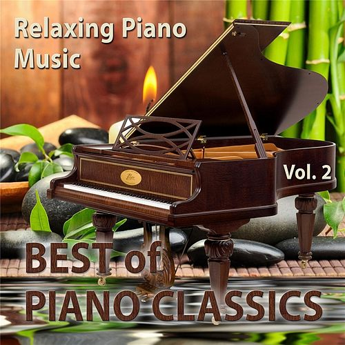 Best of Piano Classics, Vol. 2 by Relaxing Piano Music