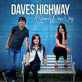Play & Download A Brand New Day by Daves Highway | Napster