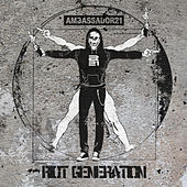 Riot Generation by Ambassador 21