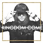Play & Download Kingdom Come by Joe Melendrez | Napster