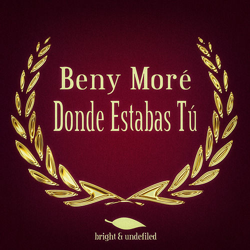 Play & Download Donde Estabas Tú by Beny More | Napster